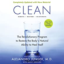 Clean - Expanded Edition: The Revolutionary Program to Restore the Body's Natural Ability to Heal Itself | Livre audio Auteur(s) : Alejandro Junger Narrateur(s) : Alejandro Junger