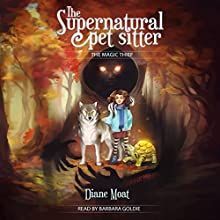 The Supernatural Pet Sitter: The Magic Thief Audiobook by Diane Moat Narrated by Barbara Goldie