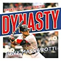 Dynasty: The Inside Story of How the Red Sox Became a Baseball Powerhouse (       UNABRIDGED) by Tony Massarotti Narrated by Nicholas Tecosky