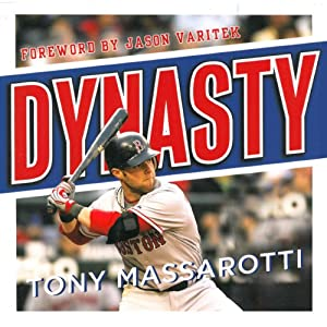 Dynasty: The Inside Story of How the Red Sox Became a Baseball Powerhouse | [Tony Massarotti]