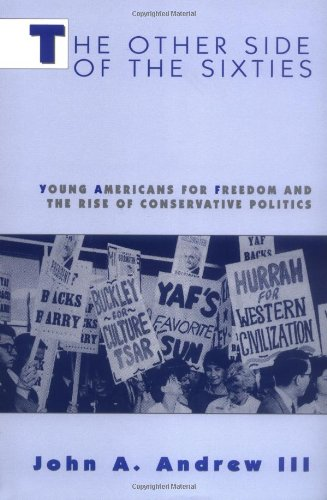 The Other Side Of The Sixties: Young Americans For Freedom And The Rise Of Conservative Politics (Perspectives On The Sixties Series)