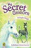 img - for Twilight Magic (My Secret Unicorn) book / textbook / text book