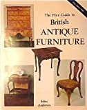 Price Guide to British Antique Furniture (0907462790) by Andrews, John
