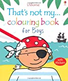 Fiona Watt That's Not My... Colouring Book for Boys