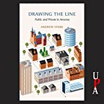 Drawing the Line: Public and Private in America | Andrew Stark