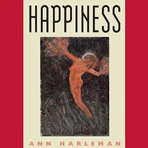 Happiness | [Ann Harleman]