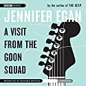 A Visit from the Goon Squad (       UNABRIDGED) by Jennifer Egan Narrated by Roxana Ortega