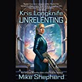 Unrelenting: Kris Longknife, Book 13