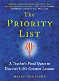 The Priority List: A Teacher's Final Quest to Discover Life's Greatest Lessons by Menasche, David (2014) Hardcover