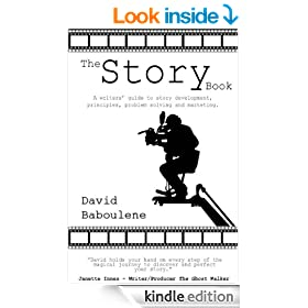 The Story Book - a writers' guide to story development, principles, problem resolution and marketing (The Story Series 1)