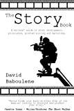 The Story Book - a writers' guide to story development, principles, problem resolution and marketing