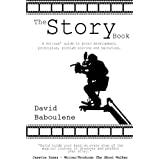 The Story Book - a writers' guide to story development, principles, problem resolution and marketing (The Story Series)by David Baboulene