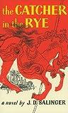 The Catcher in the Rye J. D. Salinger