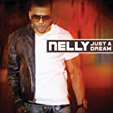Just A Dream (Main) ~ Nelly