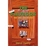 The Playbook for Small Businesses ~ Steve Henry