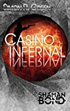 Casino Infernal: Shaman Bond 7