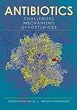 img - for Antibiotics: Challenges, Mechanisms, Opportunities book / textbook / text book