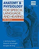 Anatomy and Physiology for Speech, Language, and Hearing, 5th (with Anatesse Software Printed Access Card)