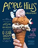 Ample Hills Creamery: Secrets and Stories from Brooklyns Favorite Ice Cream Shop