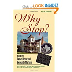 Why Stop?: A Guide to Texas Historical Roadside Markers by Betty Dooley Awbrey