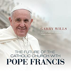 The Future of the Catholic Church with Pope Francis Audiobook