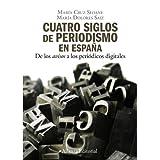 """Cuatro siglos del periodismo en España: De los """" avisos """" a los periódicos digitales (El Libro Universitario..."""