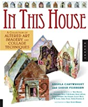 In This House: A Collection of Altered Art Imagery and Collage Techniques Ebook & PDF Free Download
