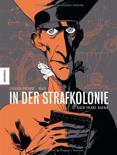 Sylvain Ricard – Mael: In der Strafkolonie – nach Franz Kafka