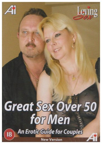 Great Sex Over 50 For Men [DVD]