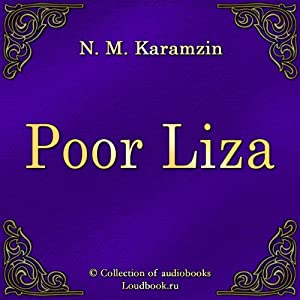 Bednaya Liza [Poor Liza] | [Nikolaj Mihajlovich Karamzin]