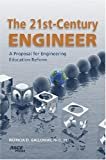 The 21st century engineer:a proposal for engineering education reform