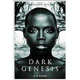 Dark Genesis (The Darkling Trilogy Book 1)