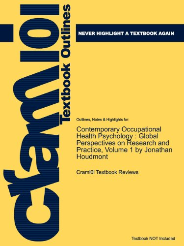 Studyguide for Contemporary Occupational Health Psychology: Global Perspectives on Research and Practice, Volume 1 by Jo