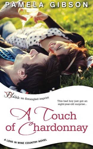 A Touch of Chardonnay (Love in Wine Country) (Volume 2) PDF