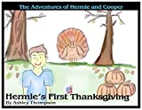 Hermie's First Thanksgiving: The Adventure of Hermie and Cooper (The Adventures of Cooper Book 2)