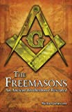 Freemasons: An Ancient Brotherhood Revealed