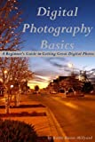51dHm%2BKC9gL. SL160  Digital Photography Basics: A Beginners Guide to Getting Great Digital Photos (2nd Edition)