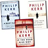 Philip Kerr Philip Kerr Bernie Gunther 3 Books Collection Pack Set RRP: £23.97 (The One from the Other, A Quiet Flame, If the Dead Rise Not)
