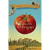 Tomato Rhapsody: A Fable of Love, Lust & Forbidden Fruit ~ Adam Schell