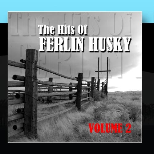 Ferlin Husky - The Hits Of Ferlin Husky Volume 2 - Zortam Music