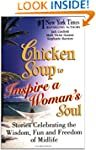 Chicken Soup to Inspire a Woman's Sou...