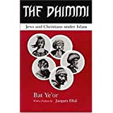 The Dhimmi: Jews and Christians Under Islamby Bat Ye'or