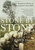 Stone by Stone: The Magnificent History in New England's Stone Walls