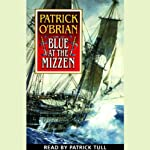 Blue at the Mizzen: Aubrey/Maturin Series, Book 20 (       UNABRIDGED) by Patrick O'Brian Narrated by Patrick Tull