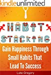 Habit Stacking: Gain Happiness Throug...