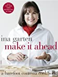 img - for Make It Ahead: A Barefoot Contessa Cookbook book / textbook / text book