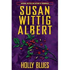 Holly Blues by Susan Wittig Albert