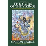 The Gods of the Vikings - Exploring the Norse Gods, Myths and Legends Through the Days of the Weekby Marion Pearce