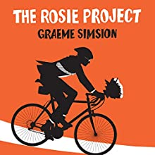 The Rosie Project: Don Tillman, Book 1 (       UNABRIDGED) by Graeme Simsion Narrated by Dan O'Grady