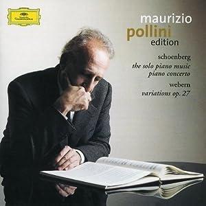 Maurizio Pollini Edition - Schoenberg: The Solo Piano Music, Piano Concerto; Webern: Variations op. 27